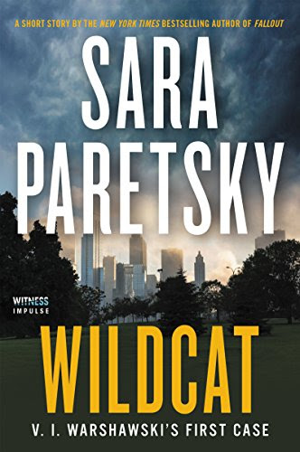 WILDCAT: V. I.Warshawski's First Case by Sara Paretsky