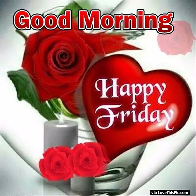 Good Morning Happy Friday Hearts And Roses Pictures Photos And