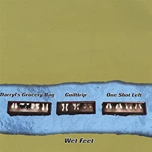 <center>Guilttrip & Darryl's Grocery Bag & One Shot Left - Wet Feet (3-way-split, 1998)</center>