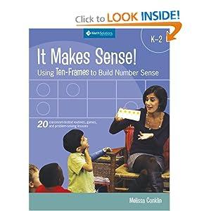 It Makes Sense!: Using Ten-frames to Build Number Sense, Grades K-2