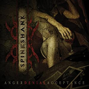 Spineshank - Anger Denial Acceptance (available on CD and MP3 from Amazon.com)