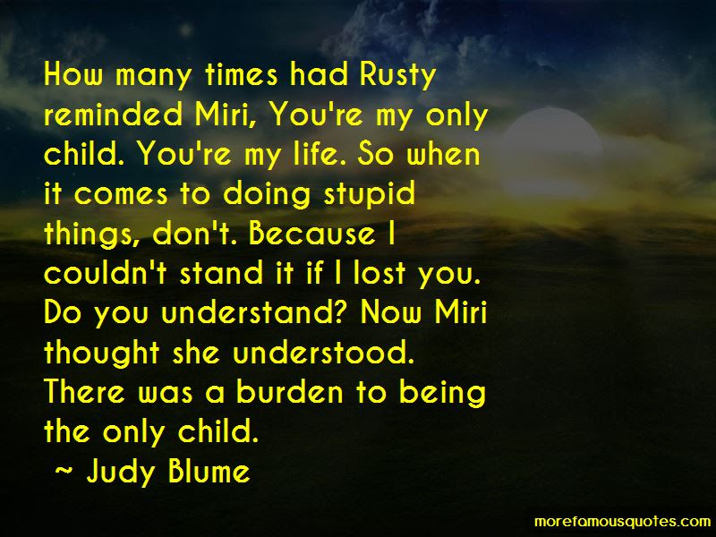 Quotes About My Only Child Top 39 My Only Child Quotes From Famous