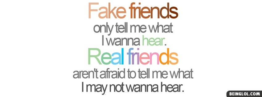 Fake Friends Real Friends Facebook Cover Fake Friends Real Friends