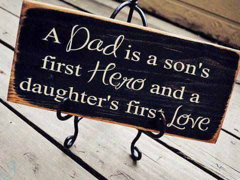 A Dad Is A Sons First Hero And A Daughters First Love Pictures
