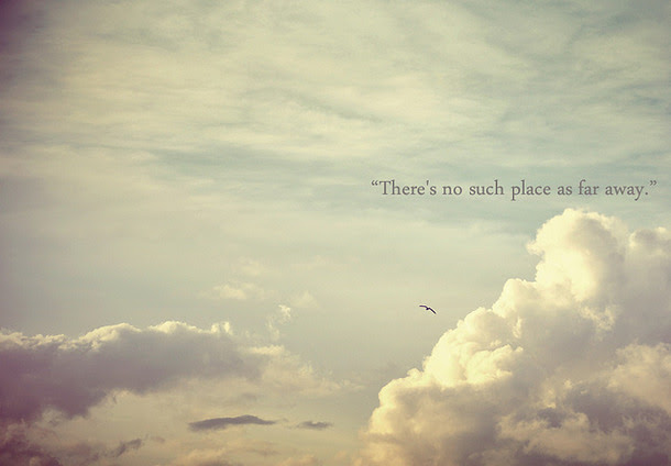 Theres No Such Place As Far Away Birds Quote Quotespicturescom