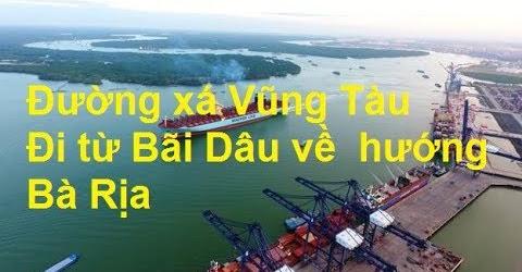 Đường xá Vũng Tàu - Đi từ Bãi Dâu về hướng Bà Rịa