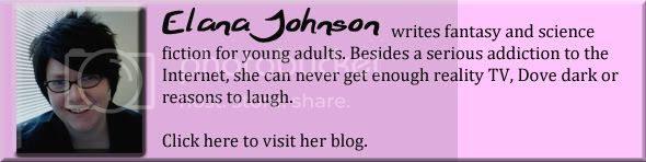 Elana Johnson writes science fiction and fantasy for young adults. Besides a serious addiction to the Internet, she can never get enough reality TV, Dove dark or reasons to laugh. Click here to visit her blog.