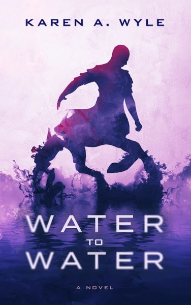 Book Cover for science fiction novel Water to Water by Karen A . Wyle.