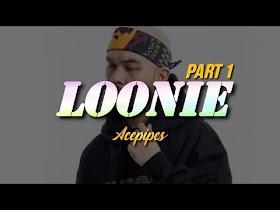 LOONIE by Acepipes [Lyric Video]
