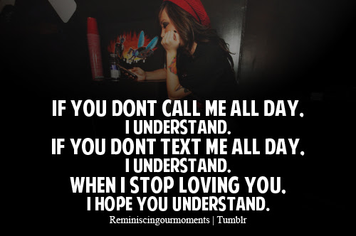 If You Dont Call Me All Day Break Up Quote Quotespicturescom