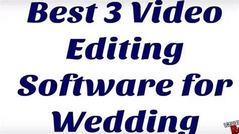 Best 3 Video Editing Software for Wedding   YouTube