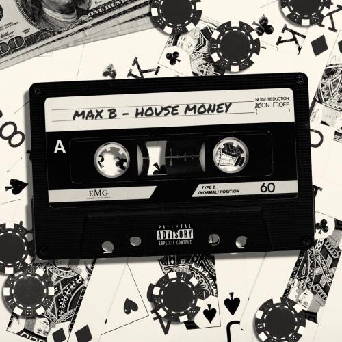 "NEW EP: Max B – ""House Money"""