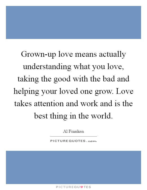 Grown Up Love Means Actually Understanding What You Love Taking