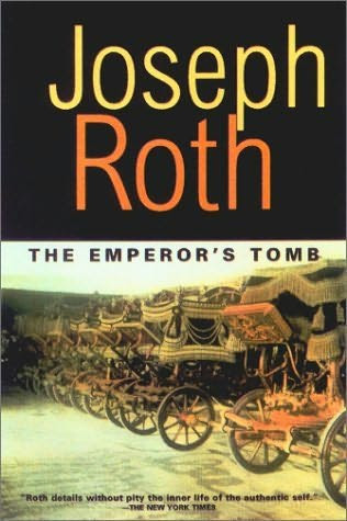 Joseph Roth: The Emperor's Tomb