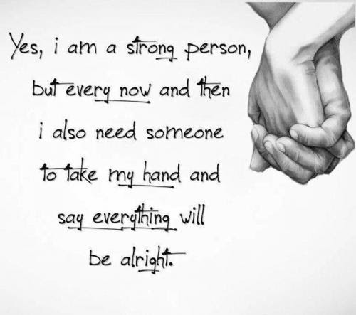 Need Someone To Hold My Hand Quotes Quotations Sayings 2019