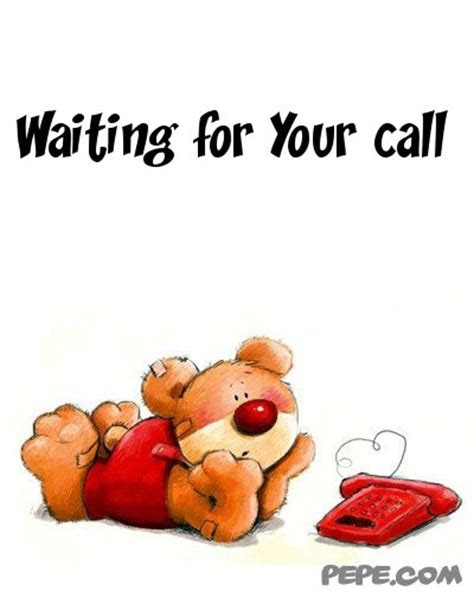 Waiting For Your Call Quotes