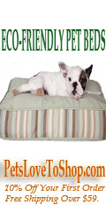 Go to www.PetsLoveToShop.com for Eco-Friendly Beds for Dogs and Cats
