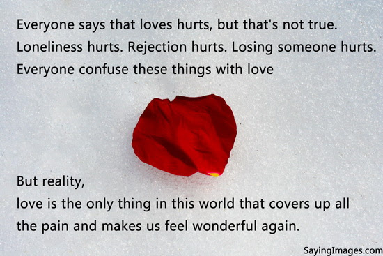 Everyone Says That Loves Hurts But Thats Not True Loneliness