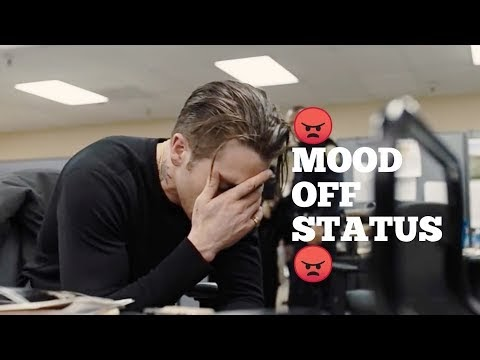Mood off status video angry mood status