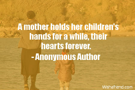 Anonymous Author Quote A Mother Holds Her Childrens Hands For A