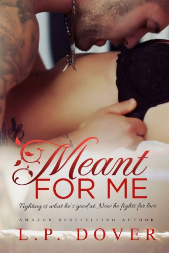 Meant for Me (A Second Chance standalone) by L.P. Dover