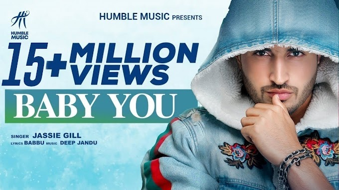 BABY YOU LYRICS JASSIE GILL | DEEP JANDU | BABBU | HUMBLE MUSIC | Latest Punjabi Song