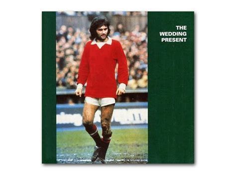 October: The Wedding Present   George Best   The Best