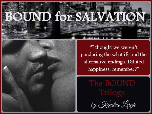 Photo teaser featuring a quote from Kendra Leigh's upcoming novel, Bound For Salvation, in a collage-style layout