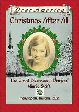 Christmas after All: The Great Depression Diary of Minnie Swift, Indianapolis, IN, 1932 (Dear America Series)