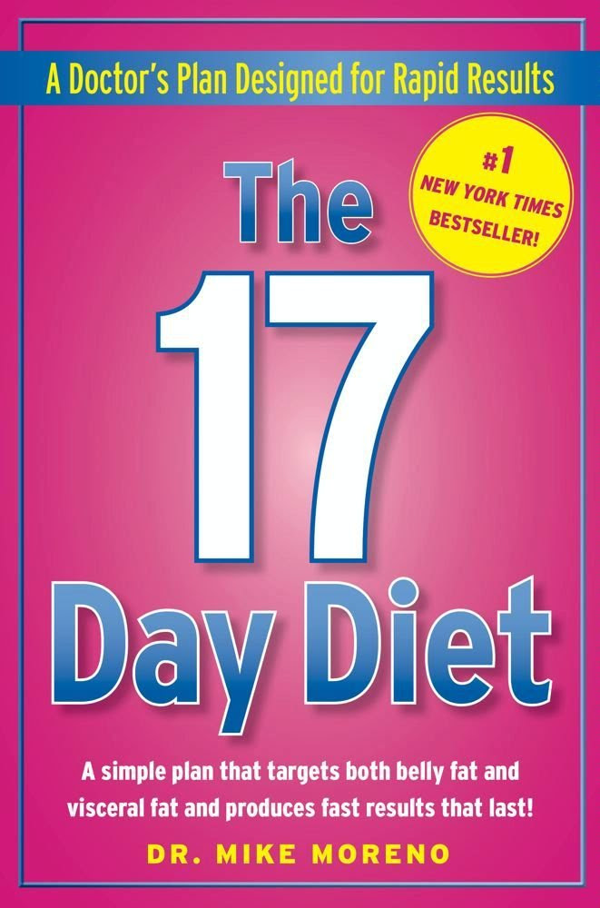 The 17 Day Diet: A Doctor's Plan Designed for Rapid Results ...