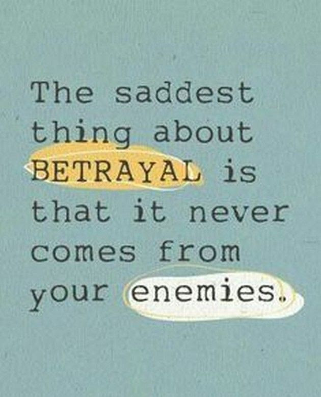 Quotes About Family Betrayal 28 Quotes