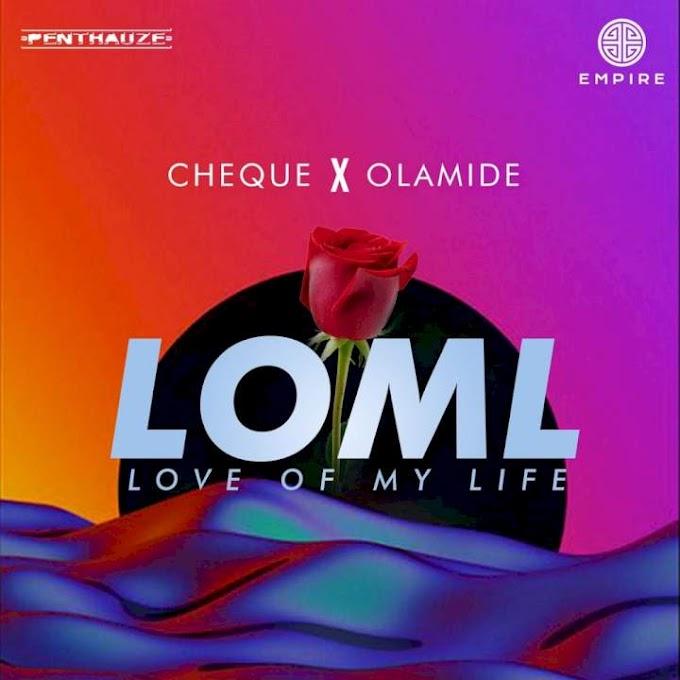Cheque _ Loml (Ft. Olamide)