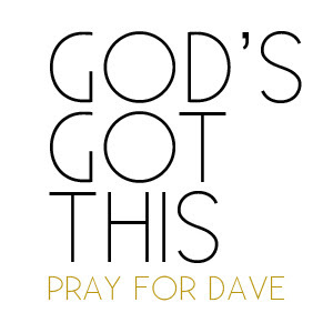 PRAY FOR DAVE