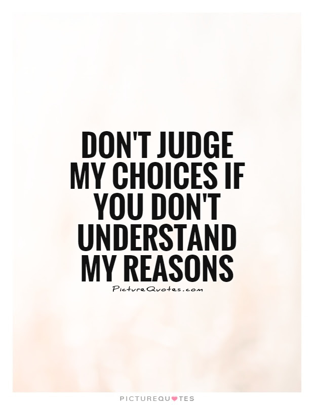 Dont Judge Me Quotes Sayings Dont Judge Me Picture Quotes