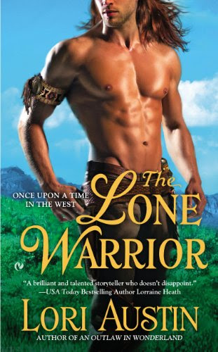 The Lone Warrior: Once Upon A Time In the West (Once Upon a Time in West) by Lori Austin