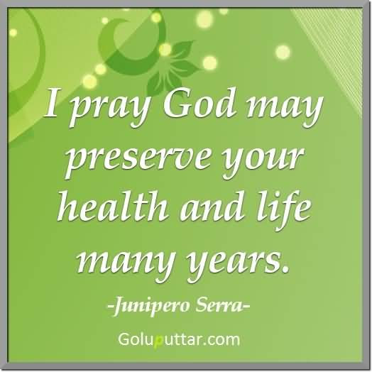 Popular Prayer Quote May God Give You Good Health And Life Photos