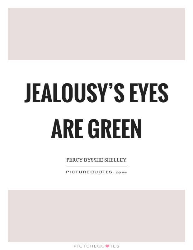 Jealousys Eyes Are Green Picture Quotes