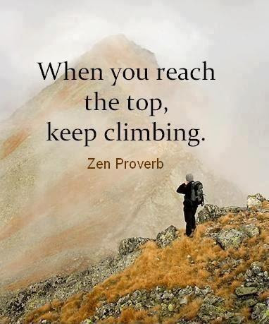 When You Reach The Top Keep Climbing Picture Quotes