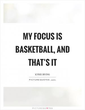 I love the gym; I love basketball. I\u002639;m really passionate