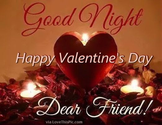 Good Night Happy Valentines Day My Dear Friend Pictures Photos