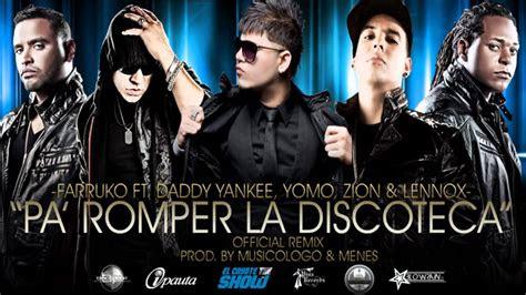 pa romper la discoteca remix farruko ft daddy yankee