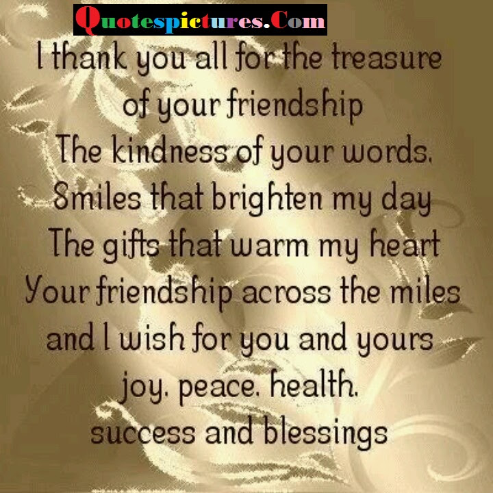 I Thank You All For The Treasure Of Your Friendship Faith Quote
