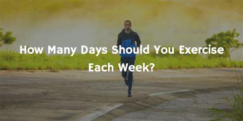 days   exercise  week