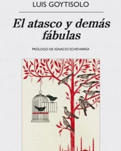 Portada del libro 'El atasco y demás fábulas', de Luis Goytisolo.