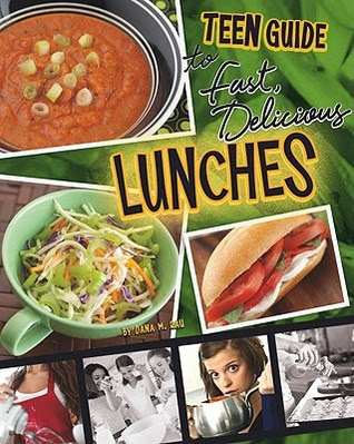 A Teen Guide to Fast, Delicious Lunches