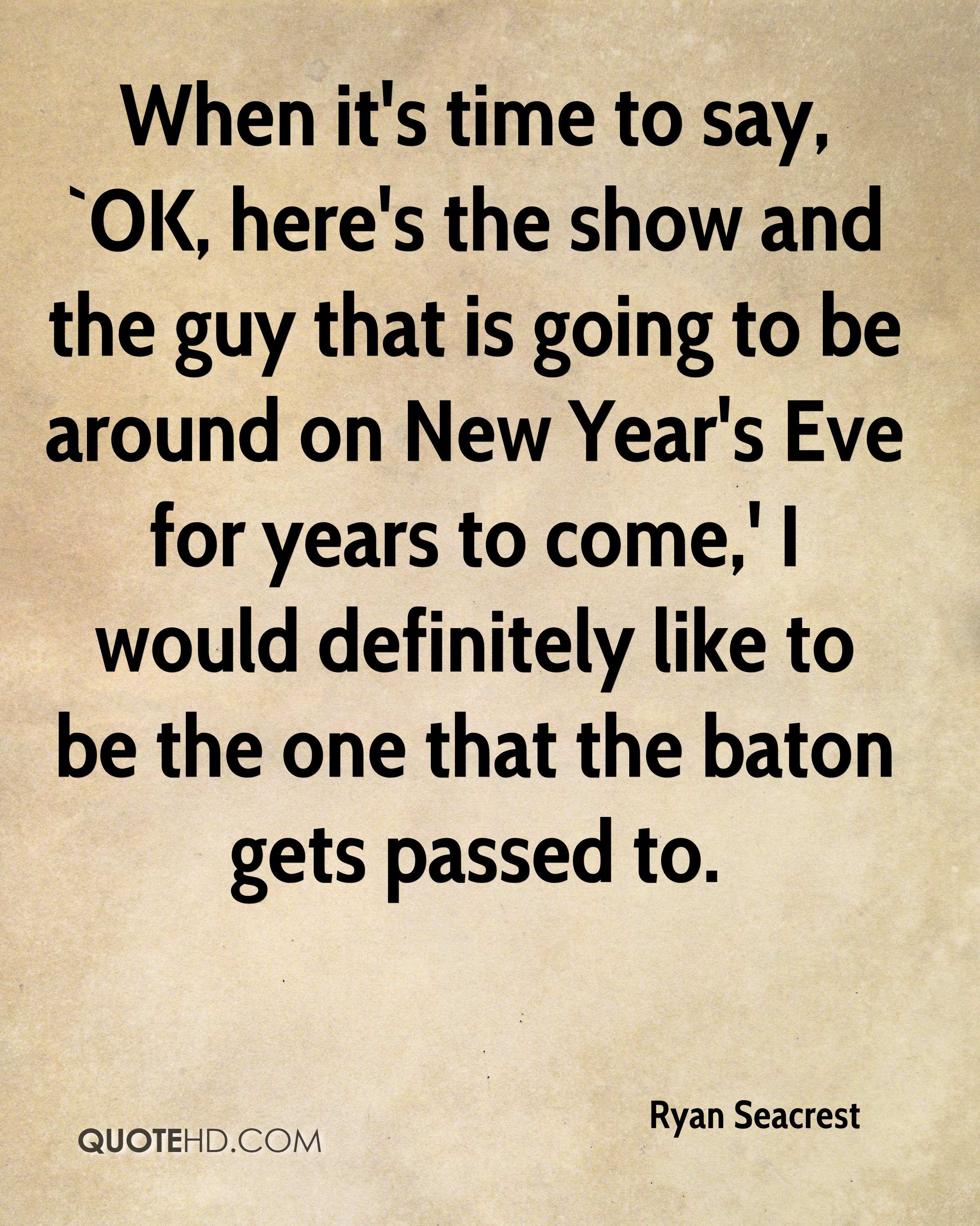 Ryan Seacrest New Year s Quotes