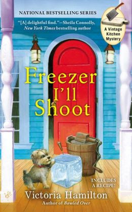 Freezer I'll Shoot (Vintage Kitchen Mystery Series #3)