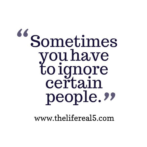 Quotes About Ignoring Enemies 14 Quotes