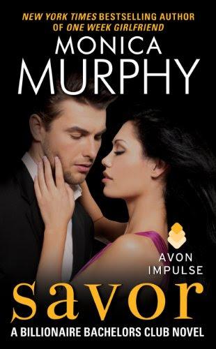 Savor: A Billionaire Bachelors Club Novel by Monica Murphy