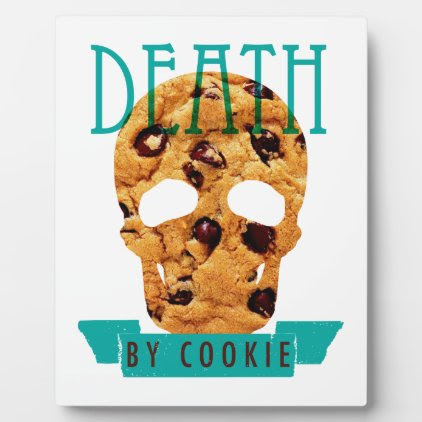 Death by cookie plaque